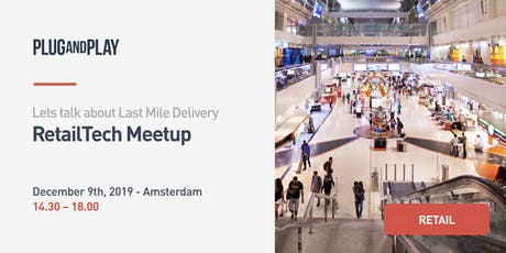 Plug and Play Amsterdam - Meetup RetailTech tickets