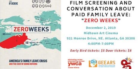 "GEEARS, 9to5 Georgia, and YWCA of Greater Atlanta Present: Film Screening & Conversation: ""ZERO WEEKS"" tickets"