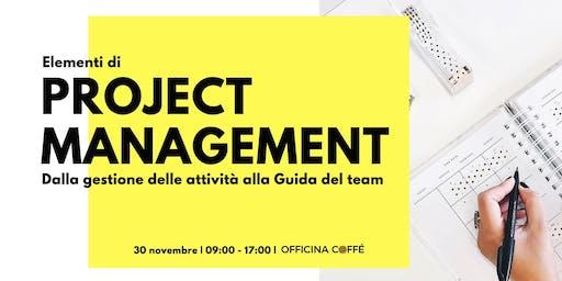 Elementi di Project Management: dalla gestione delle attività alla guida del team