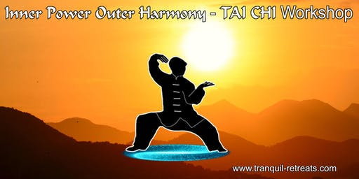 Inner Power Outer Harmony - TAI CHI workshop