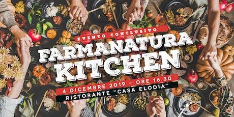 Farmanatura Kitchen biglietti