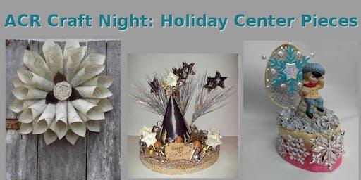 November Craft Night: Festive Center Pieces
