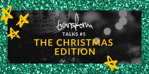 Transform Talks #5: Christmas Edition