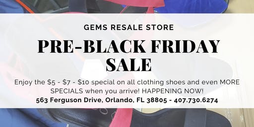 PRE BLACK FRIDAY SALE @ GEMS RESALE STORE