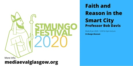 Opening Lecture: Faith and Reason in the Smart City - Professor Bob Davis tickets