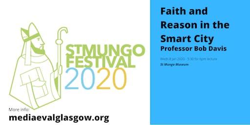 Opening Lecture: Faith and Reason in the Smart City - Professor Bob Davis