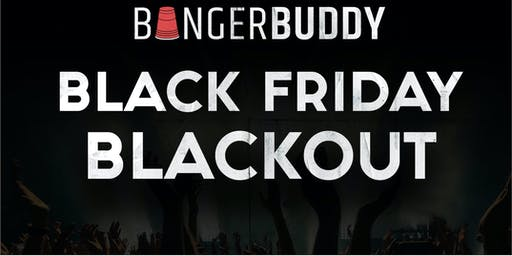 Bangerbuddy Presents: Black Friday Blackout Long Island