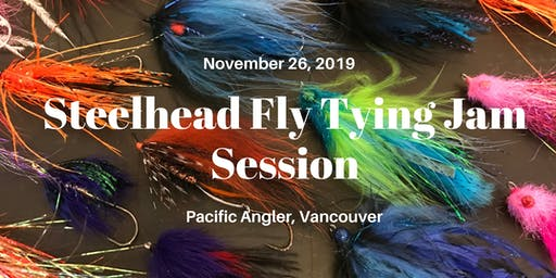 Pacific Angler Steelhead Fly Tying Jam Session - 2019