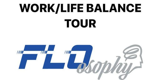 FLO-OSOPHY: WORK / LIFE BALANCE WORKSHOP