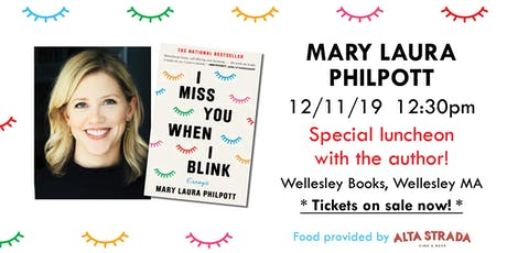 "Mary Laura Philpott luncheon for ""I Miss You When I Blink"" tickets"