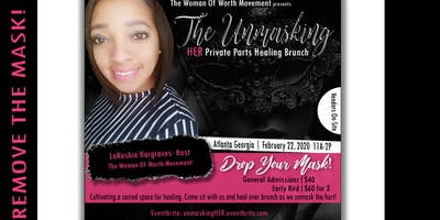"""The Unmasking"" HER Private Parts Healing Brunch"