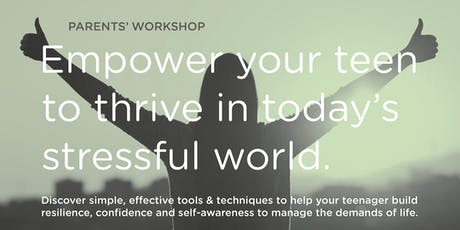 Empower your Teen to Thrive in Today's Stressful World tickets