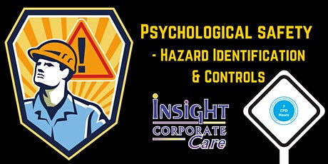 PSYCHOLOGICAL SAFETY - Hazard Identification and Controls tickets