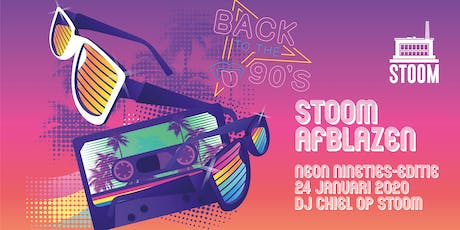 STOOM AFBLAZEN - NEON 90's tickets