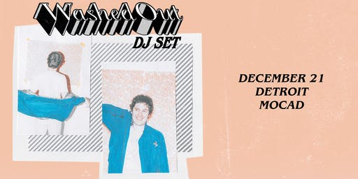 Washed Out (DJ Set)