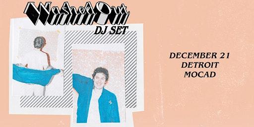 Washed Out (DJ Set)