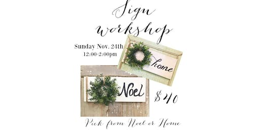 Noel or Home Sign Workshop