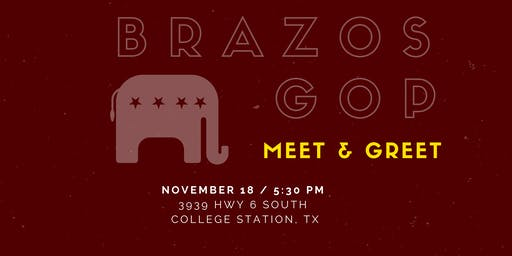 Brazos GOP Meet and Greet