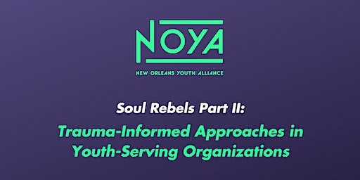 Soul Rebels Part II: Trauma-Informed Approaches