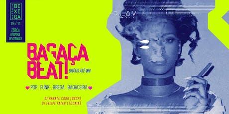 19/11 - PRÉ FERIADO: BAGAÇA BEAT NO ESTÚDIO BIXIGA ingressos