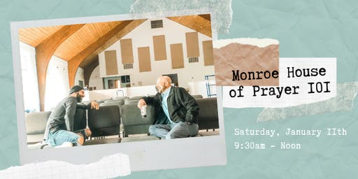 Monroe House of Prayer 101