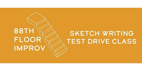 88th Floor Improv: Sketch Writing Class  Test Drive(Thursday) tickets