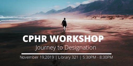 CPHR Workshop: Journey to Designation