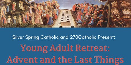 Young Adult Retreat: Advent and the Last Things tickets