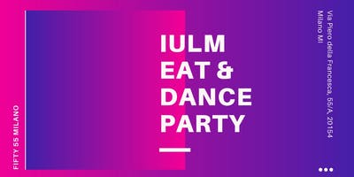 IULM EAT AND DANCE PARTY IMBRUTTITO