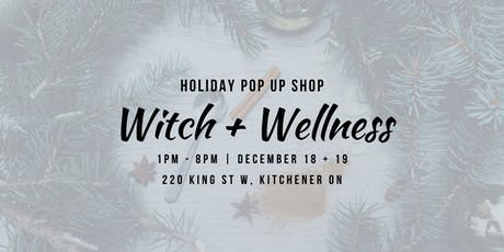 Witch + Wellness Yuletide Pop Up Shoppe tickets
