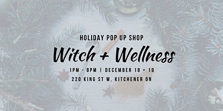Witch + Wellness Yuletide Pop Up Shoppe tickets