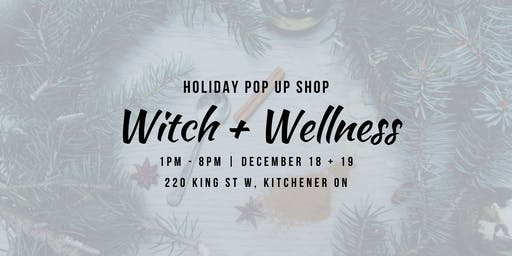 Witch + Wellness Yuletide Pop Up Shoppe