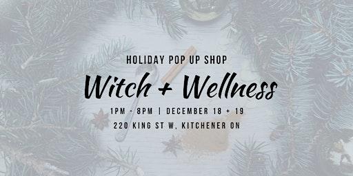 Witch + Wellness Yuletide Pop Up Shoppe