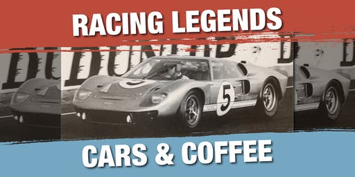 Racing Legends, Cars, and Coffee