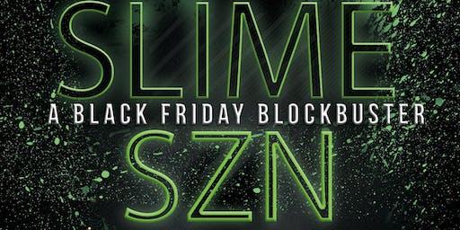 Slime SZN: Black Friday Blockbuster