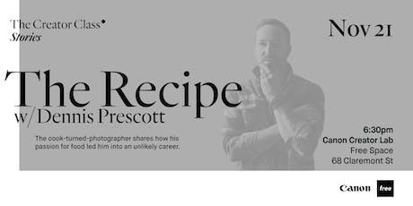 Canon Creator Lab Presents:  The Recipe w/ Dennis Prescott tickets