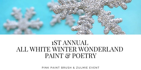 All White Winter Wonderland Paint & Poetry Affair tickets