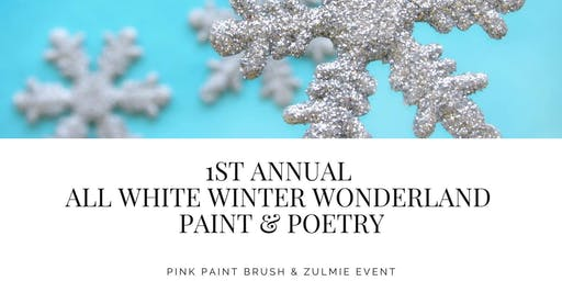 All White Winter Wonderland Paint & Poetry Affair