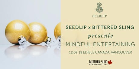 Seedlip x Bittered Sling presents Mindful Entertaining tickets