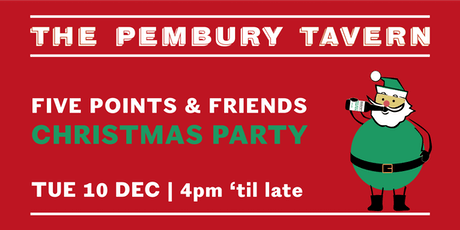 Five Points & Friends Christmas Party at The Pembury Tavern tickets