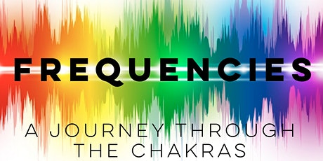 Frequencies: A Journey Through the Chakras tickets