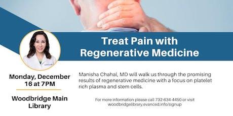 Treat Pain with Regenerative Medicine tickets
