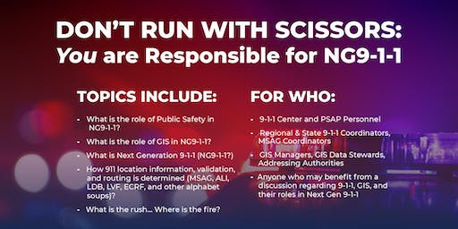 Don't Run With Scissors: YOU are Responsible for NG9-1-1 - Pearl, MS