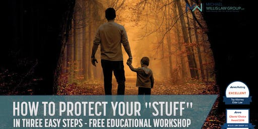 "Free Workshop: How to Protect Your ""Stuff"" in 3 Easy Steps!"