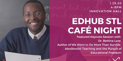 More Than Just Surviving: EdHub STL Café Night