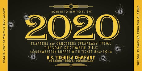 D.S. Tequila NYE 2020 · Flappers And Gangsters Speakeasy Party tickets