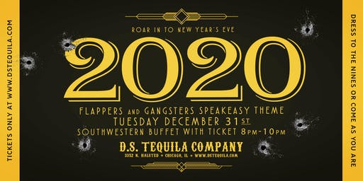 D.S. Tequila NYE 2020 · Flappers And Gangsters Speakeasy Party