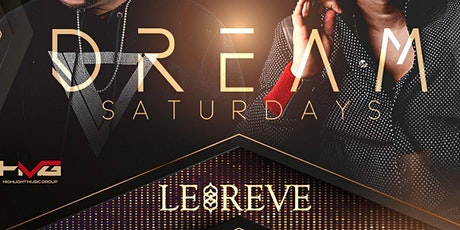 Grand Opening Of Dream Saturdays At LE REVE tickets