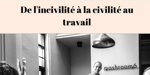 De l'incivilité à la civilité au travail