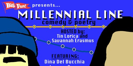 Big Fun Presents Millennial Line: Poetry and Comedy! tickets